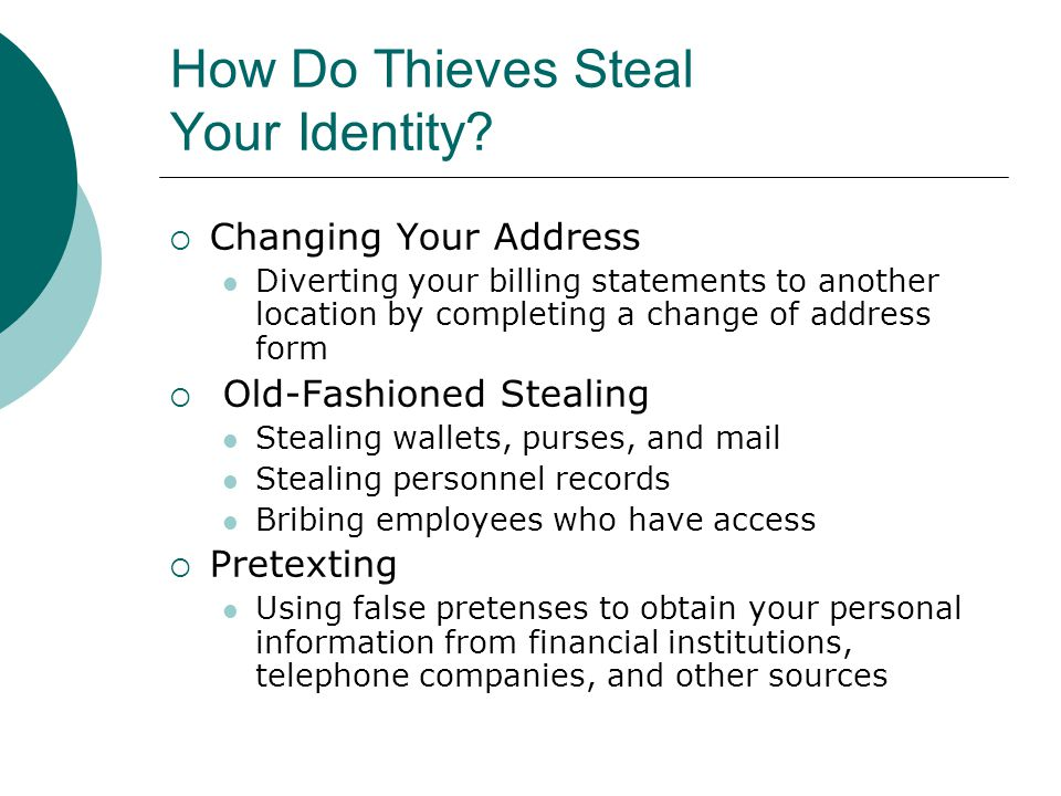 Identity Theft Ramifications  Credit card fraud  Phone or utilities fraud  Bank/finance fraud  Government documents fraud  Use your SSN to get a job  Rent a house in your name  Use your info during an arrest  Get medical services using your name  Federal Trade Commission