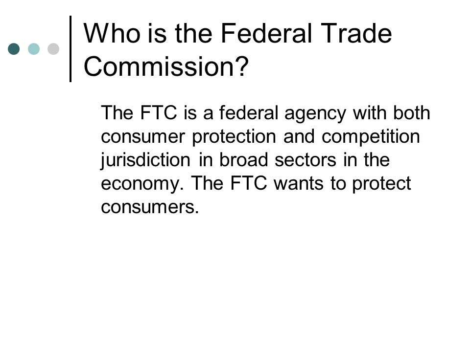 Who is the Federal Trade Commission.
