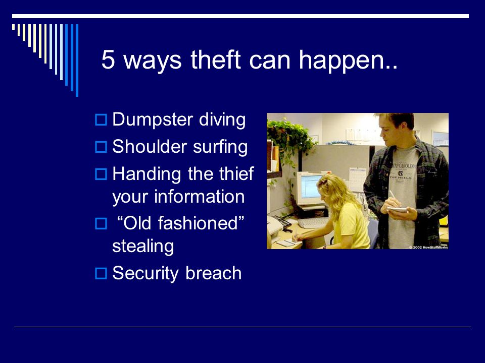 Protect yourself  Never give your social security number over the phone or carry in your wallet  Temporary credit freeze  Shred all personal information  Never click on emails that you aren't sure where they came from  Strong passwords.