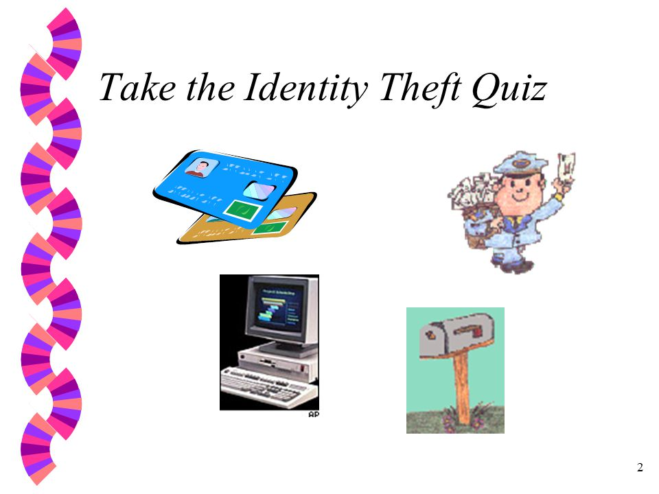 2 Take the Identity Theft Quiz