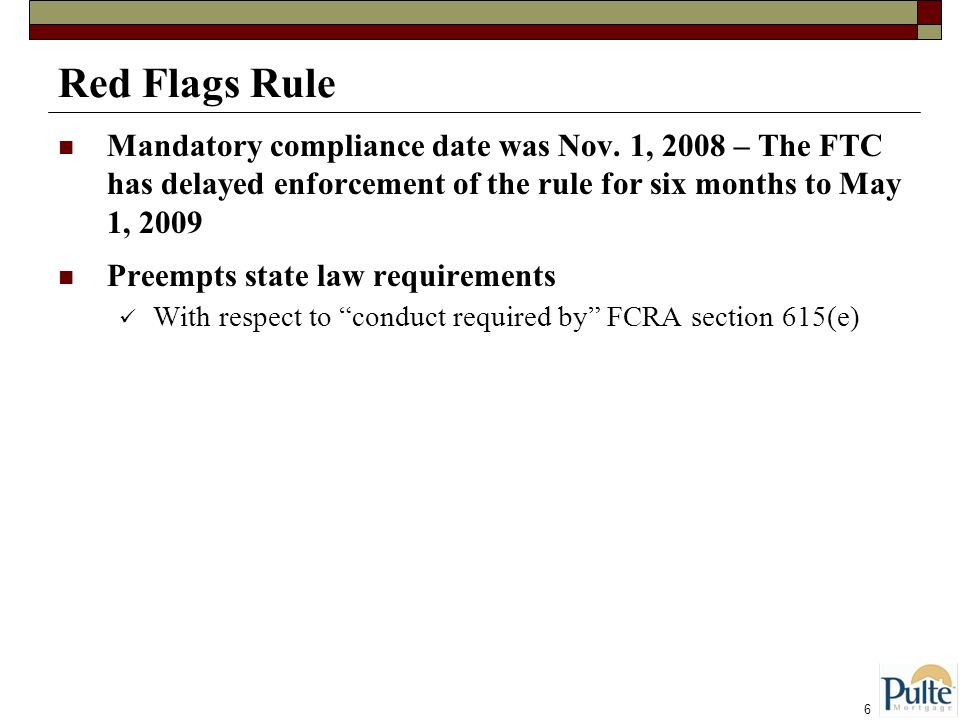 6 Red Flags Rule Mandatory compliance date was Nov.