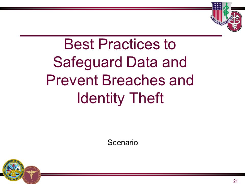 21 Scenario Best Practices to Safeguard Data and Prevent Breaches and Identity Theft