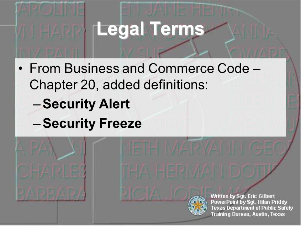 From Business and Commerce Code – Chapter 20, added definitions: –Security Alert –Security Freeze Legal Terms