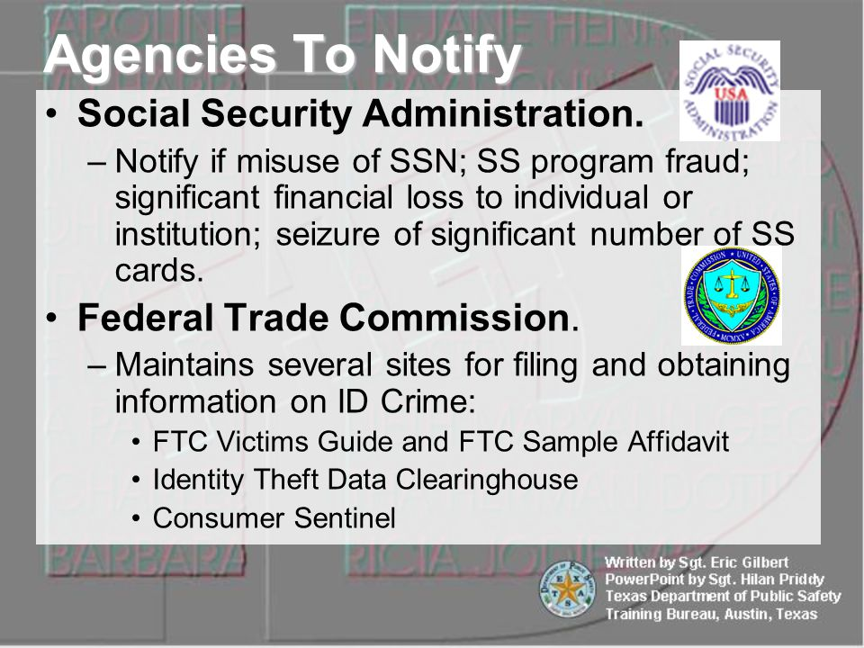 Social Security Administration. –Notify if misuse of SSN; SS program fraud; significant financial loss to individual or institution; seizure of signif