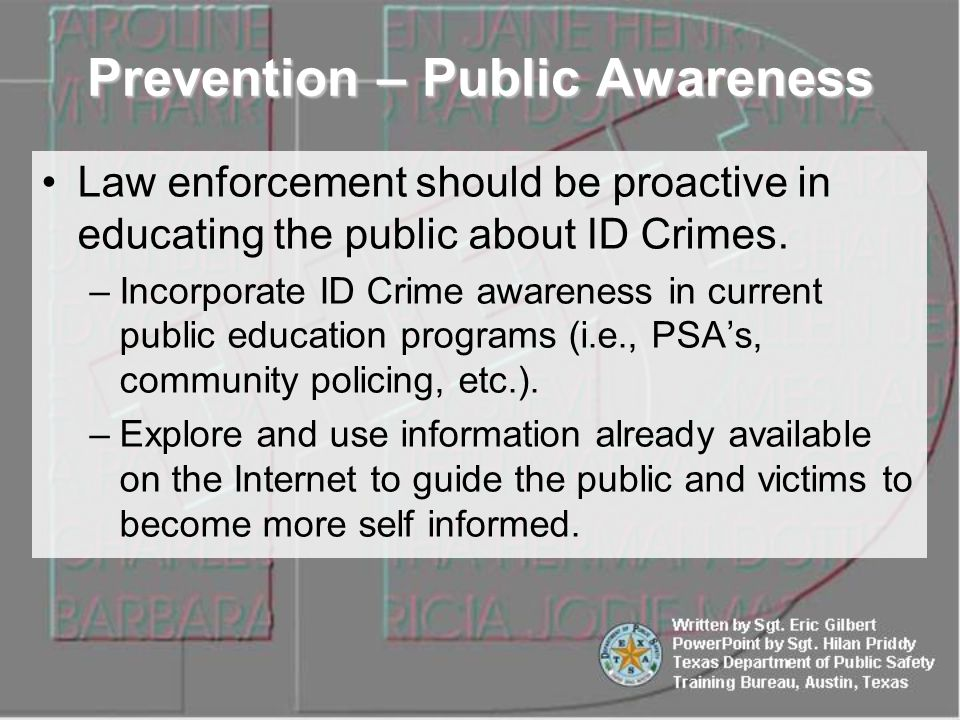 Law enforcement should be proactive in educating the public about ID Crimes.
