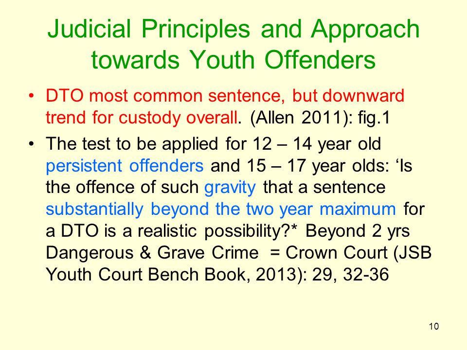 Judicial Principles and Approach towards Youth Offenders DTO most common sentence, but downward trend for custody overall.