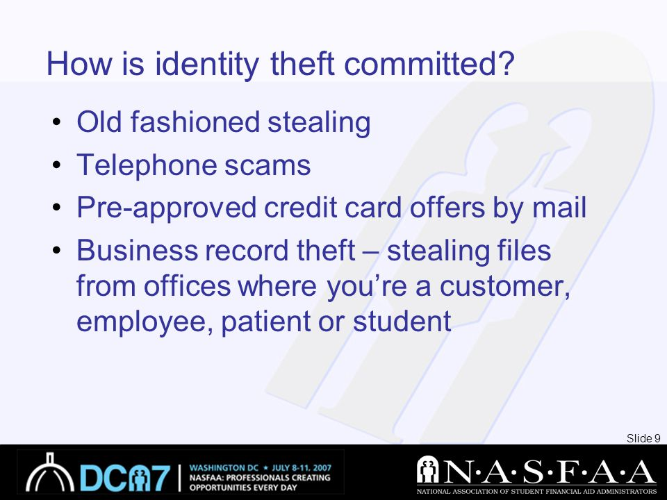 Slide 9 How is identity theft committed.