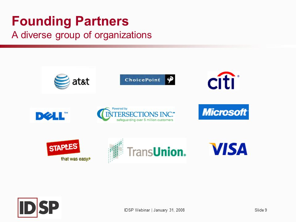 IDSP Webinar | January 31, 2008Slide 9 Founding Partners A diverse group of organizations