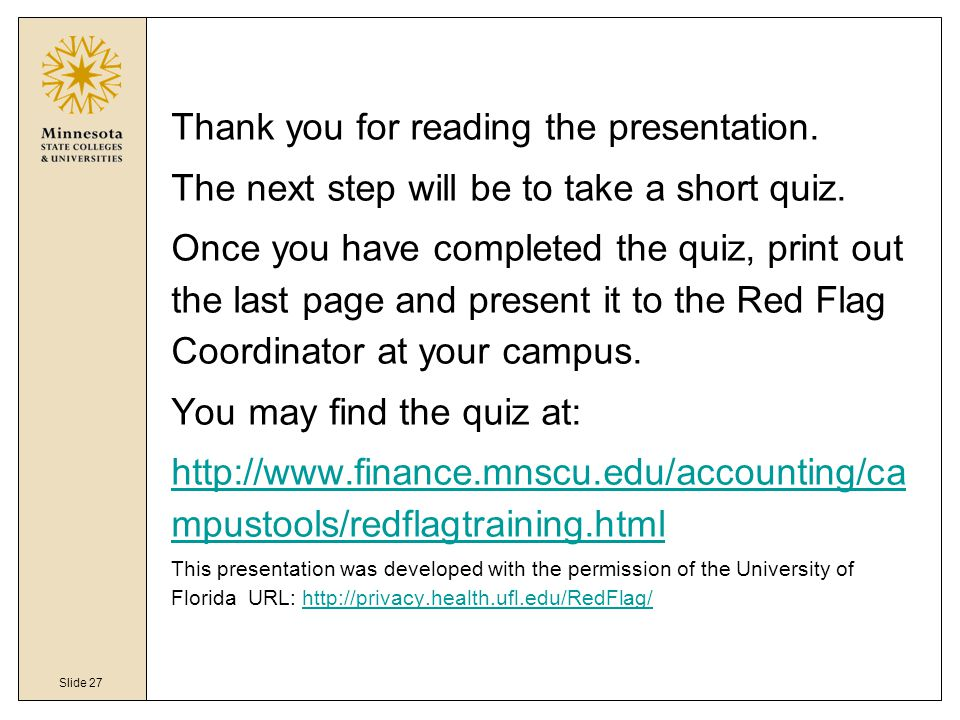 Slide 27 Thank you for reading the presentation. The next step will be to take a short quiz.