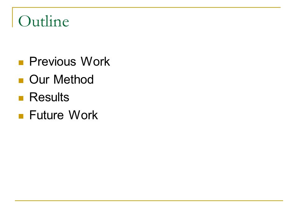 Outline Previous Work Our Method Results Future Work