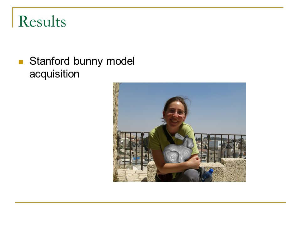 Results Stanford bunny model acquisition