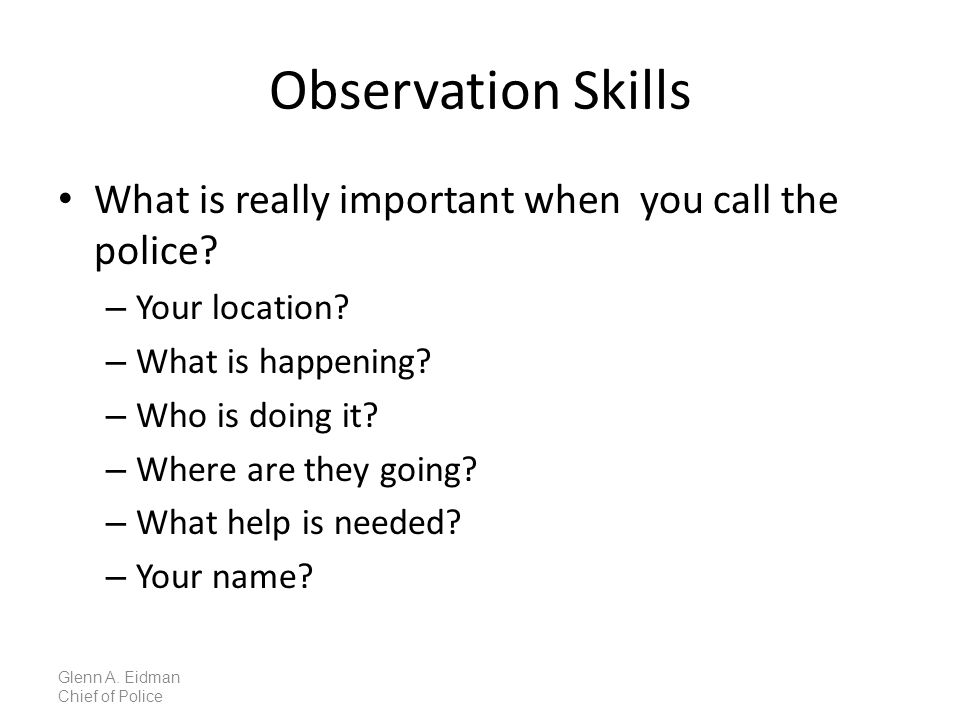 Observation Skills What is really important when you call the police.