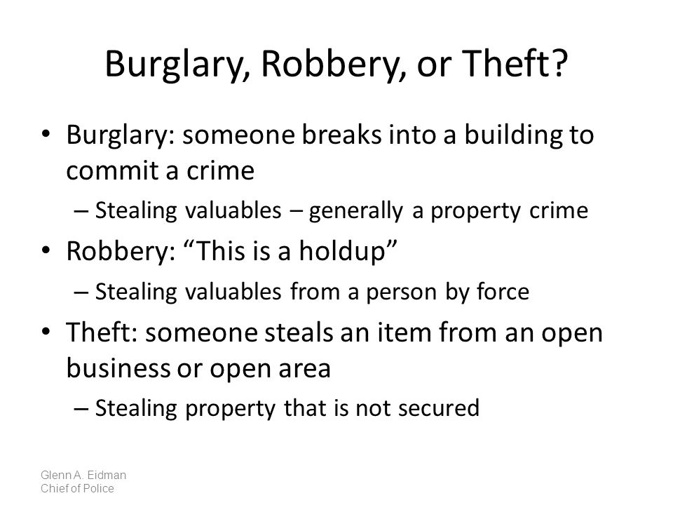 Burglary, Robbery, or Theft.