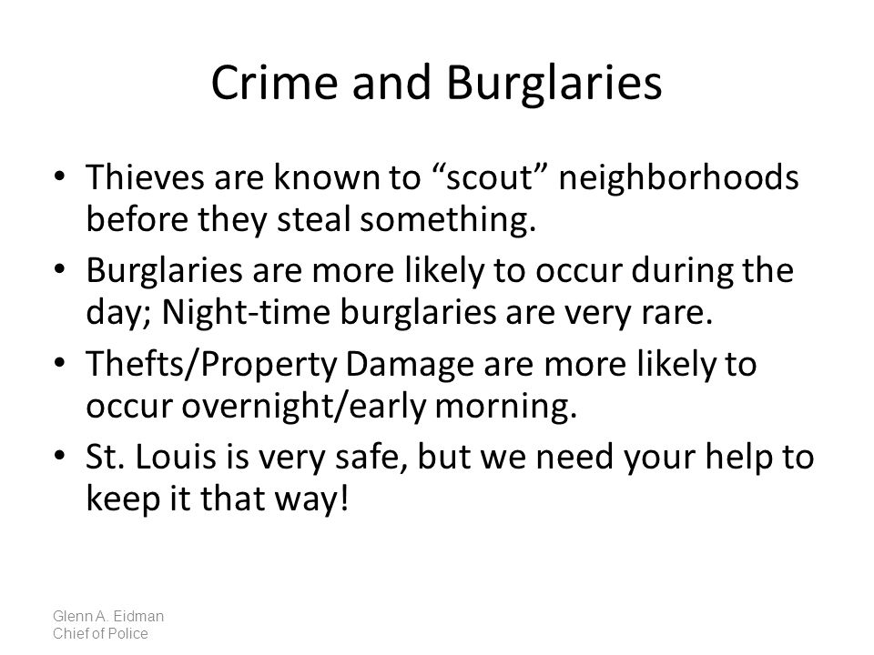 Crime and Burglaries Thieves are known to scout neighborhoods before they steal something.