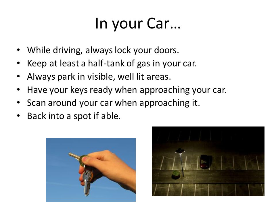 In your Car… While driving, always lock your doors.