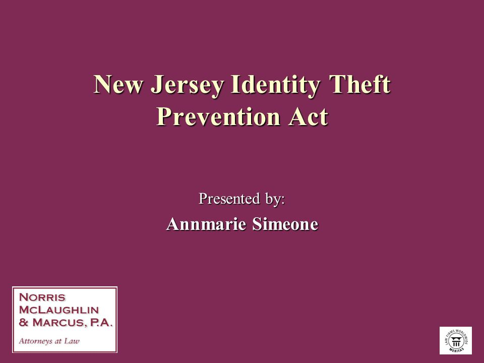 New Jersey Identity Theft Prevention Act Presented by: Annmarie Simeone