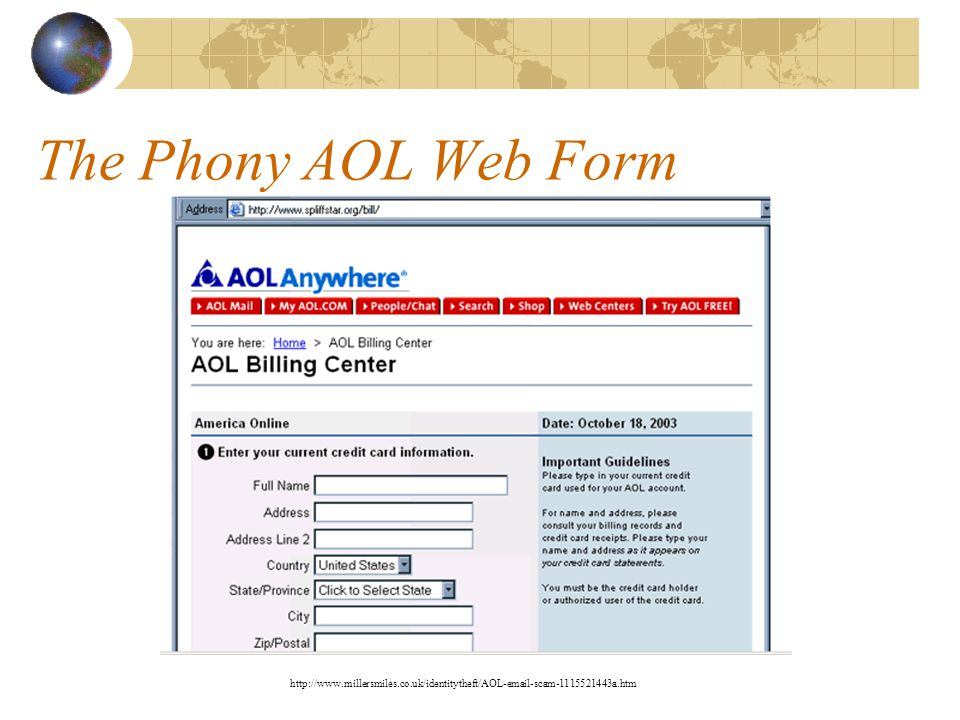 Phishing Example One recent phishing ploy spoofed an AOL web page.
