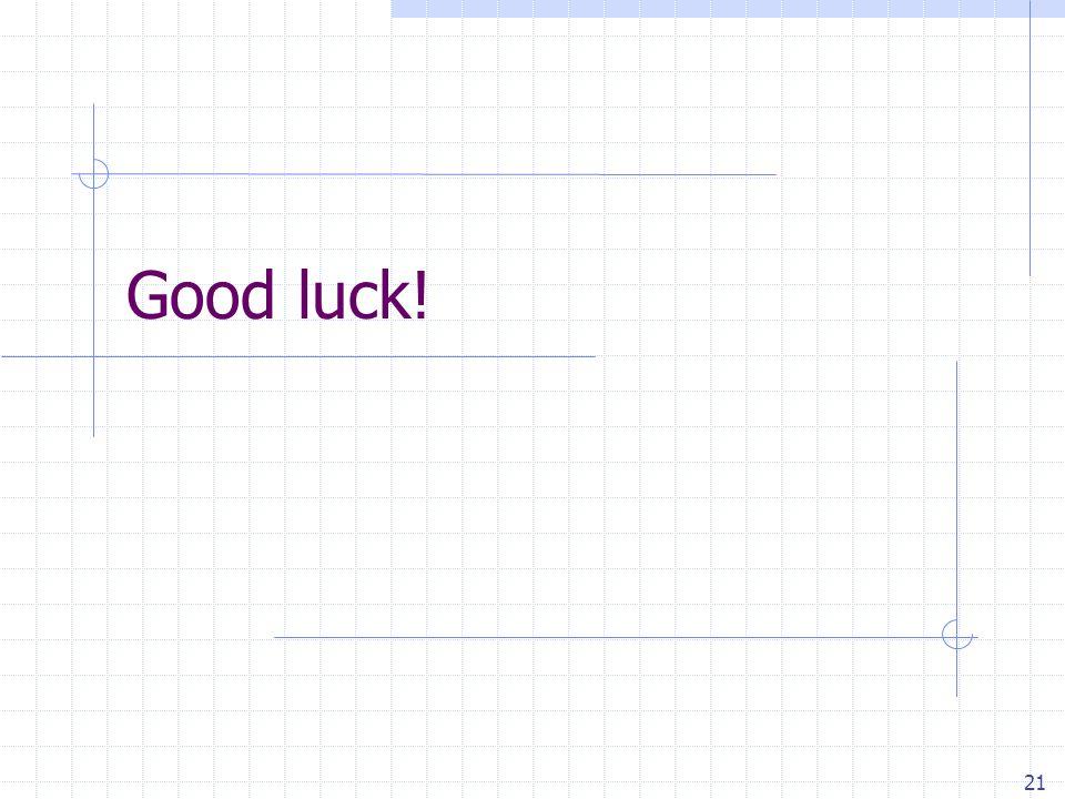 21 Good luck!