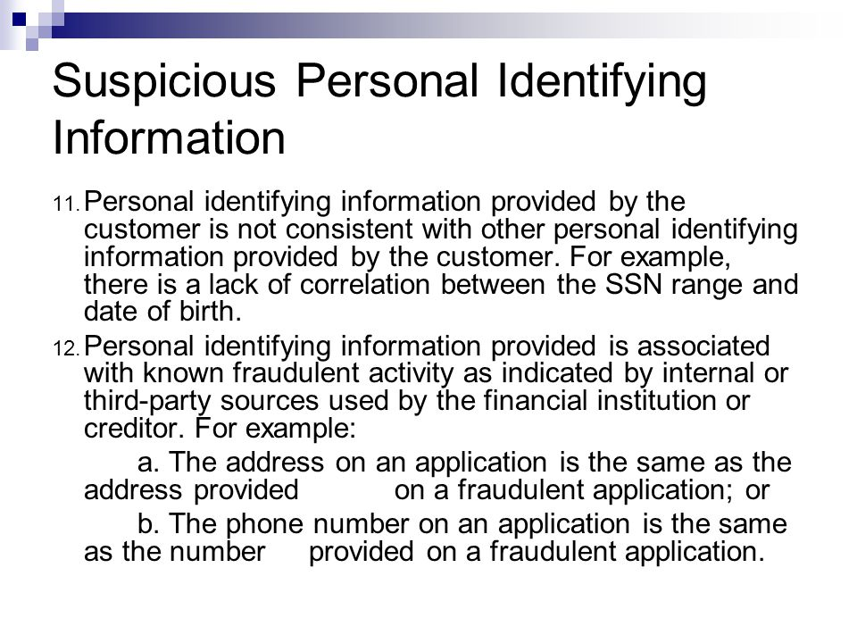 Suspicious Personal Identifying Information 11.