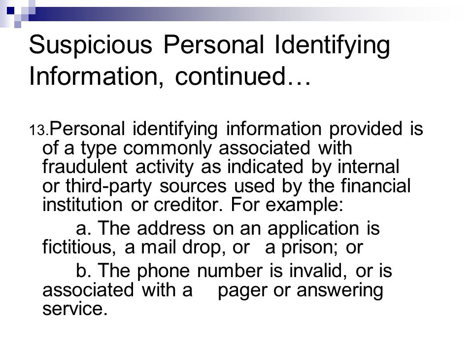 Suspicious Personal Identifying Information, continued… 13.
