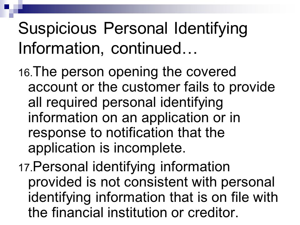 Suspicious Personal Identifying Information, continued… 16.