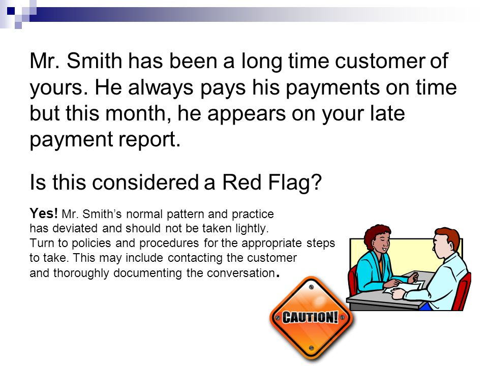 Mr. Smith has been a long time customer of yours.