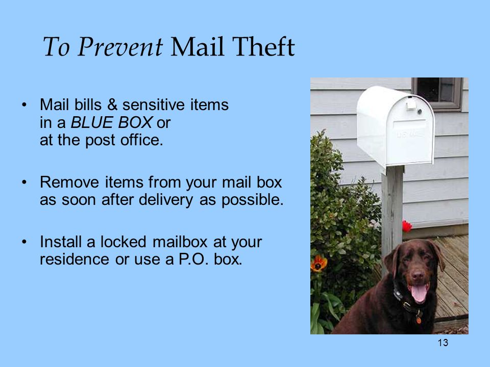 13 Mail bills & sensitive items in a BLUE BOX or at the post office.