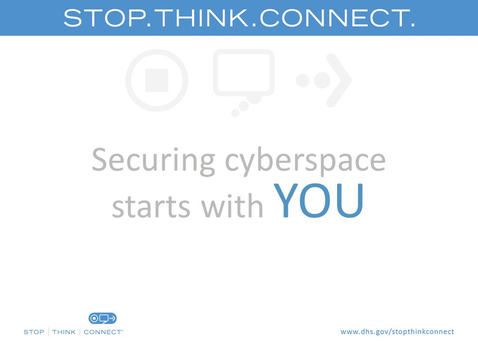 Securing cyberspace starts with YOU