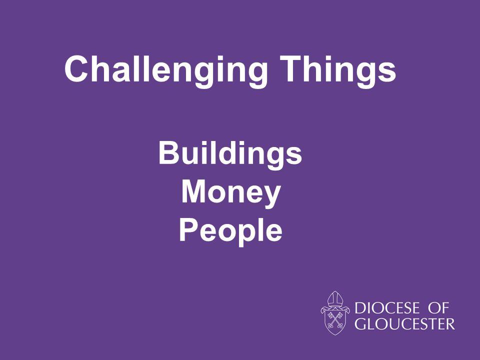 Challenging Things Buildings Money People