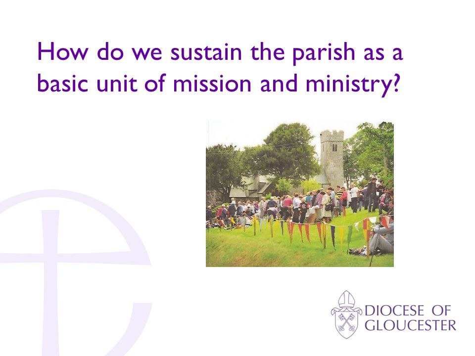 How do we sustain the parish as a basic unit of mission and ministry?