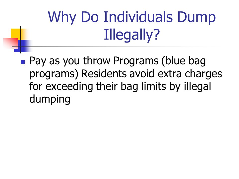 Why Do Individuals Dump Illegally.