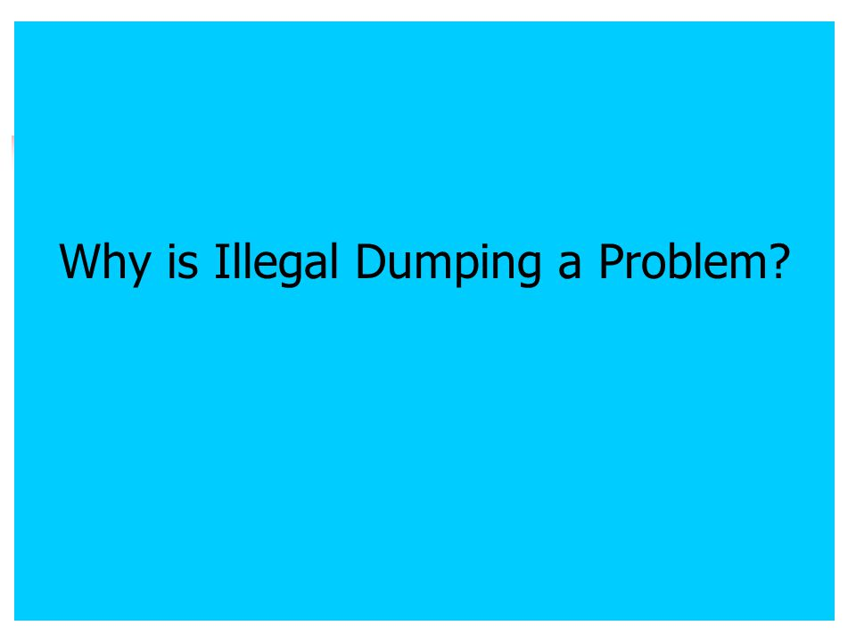 Why is Illegal Dumping a Problem