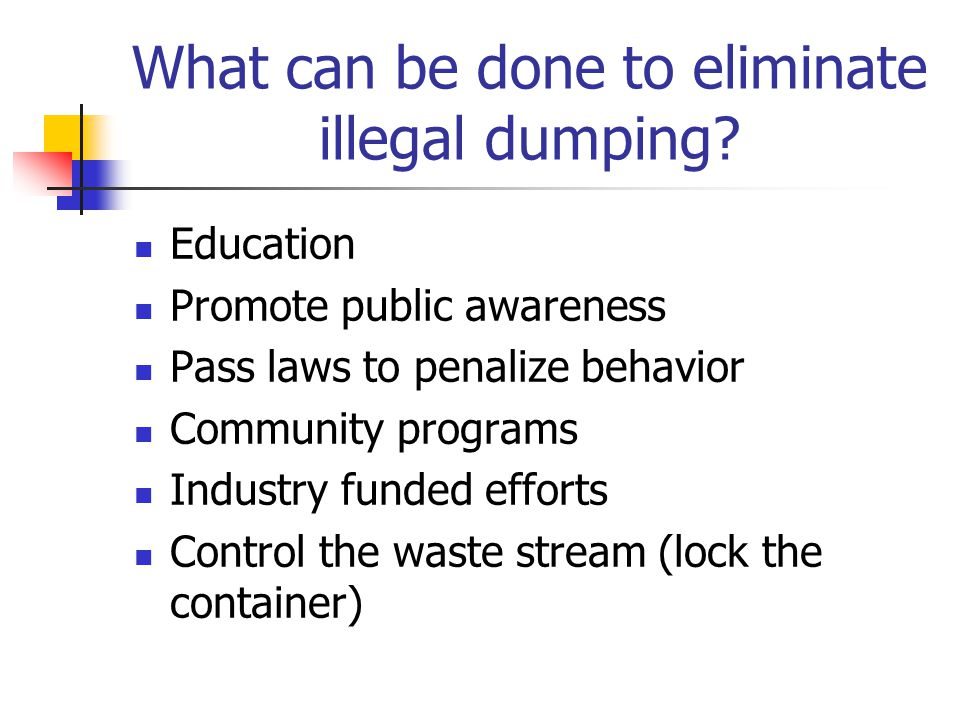 What can be done to eliminate illegal dumping.