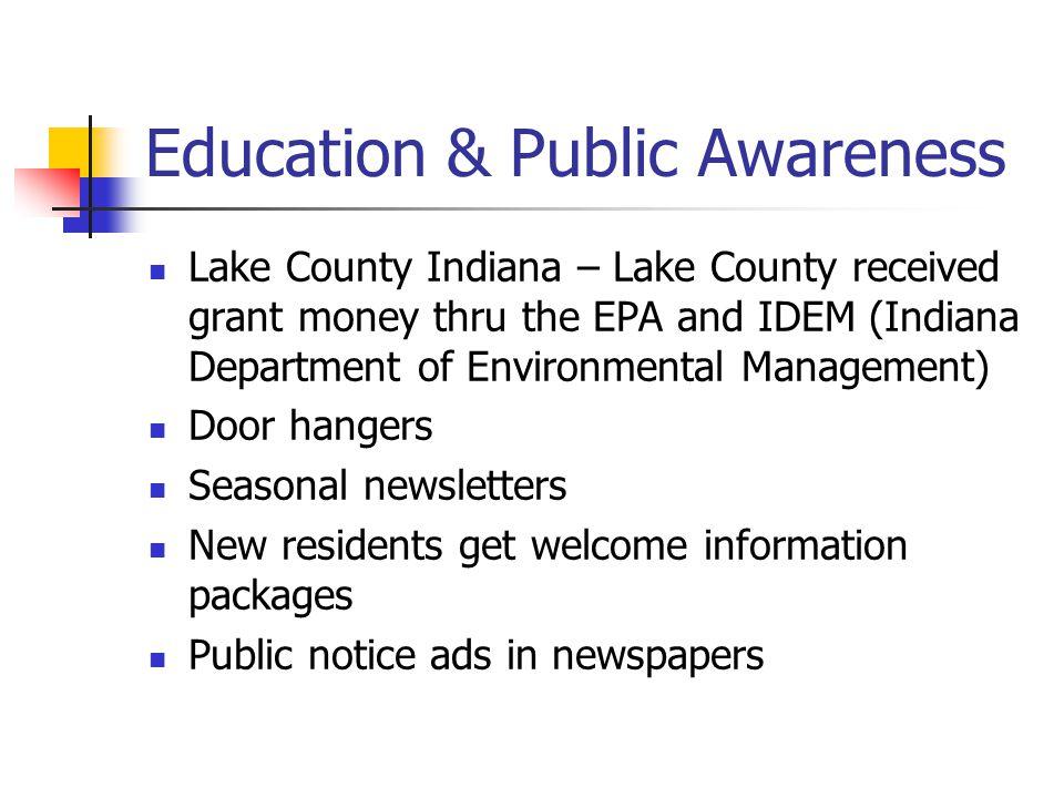 Education & Public Awareness Lake County Indiana – Lake County received grant money thru the EPA and IDEM (Indiana Department of Environmental Managem