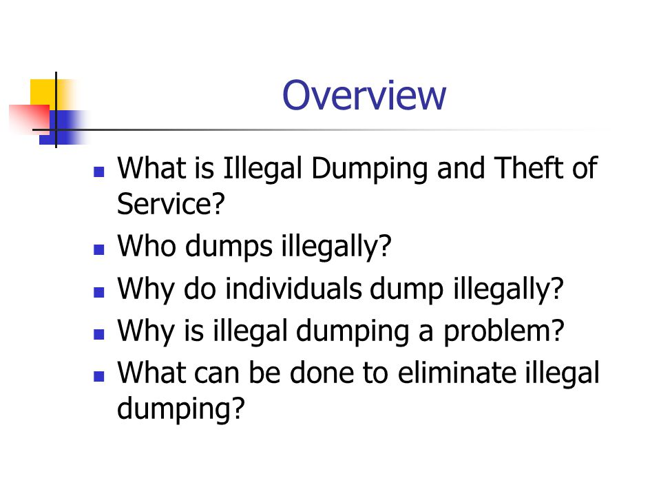 Overview What is Illegal Dumping and Theft of Service.
