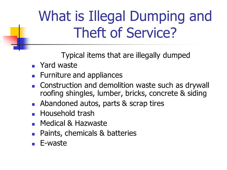 What is Illegal Dumping and Theft of Service.