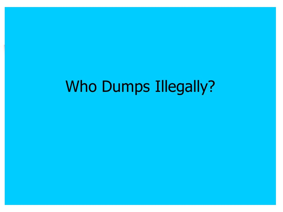 Who Dumps Illegally?