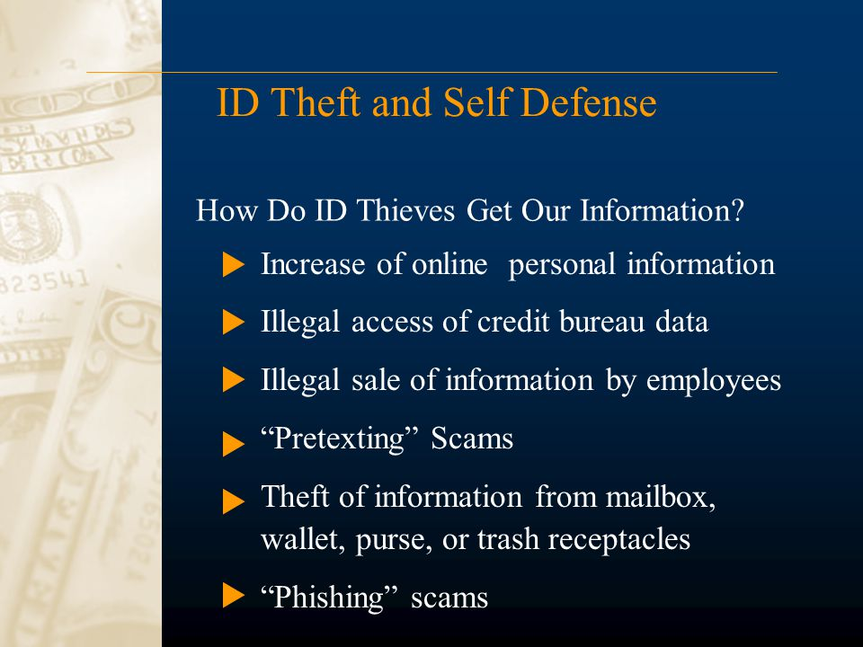 "ID Theft and Self Defense Increase of online personal information Illegal access of credit bureau data Illegal sale of information by employees ""Prete"