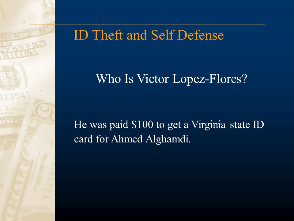 ID Theft and Self Defense He was paid $100 to get a Virginia state ID card for Ahmed Alghamdi.