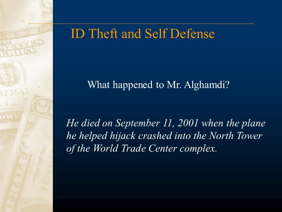 ID Theft and Self Defense What happened to Mr. Alghamdi.
