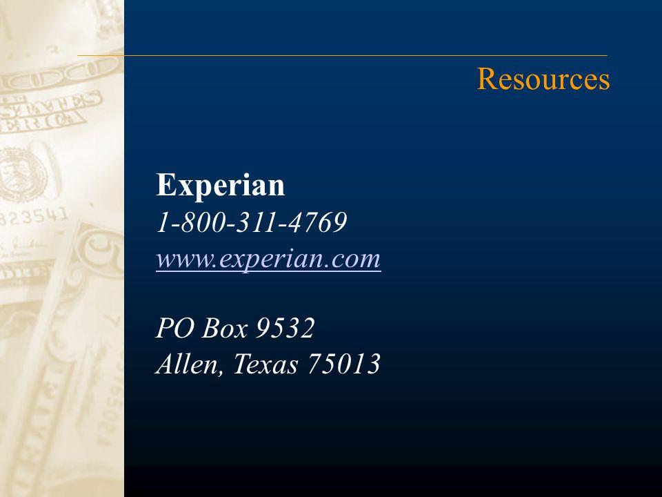 Resources Experian 1-800-311-4769 www.experian.com PO Box 9532 Allen, Texas 75013