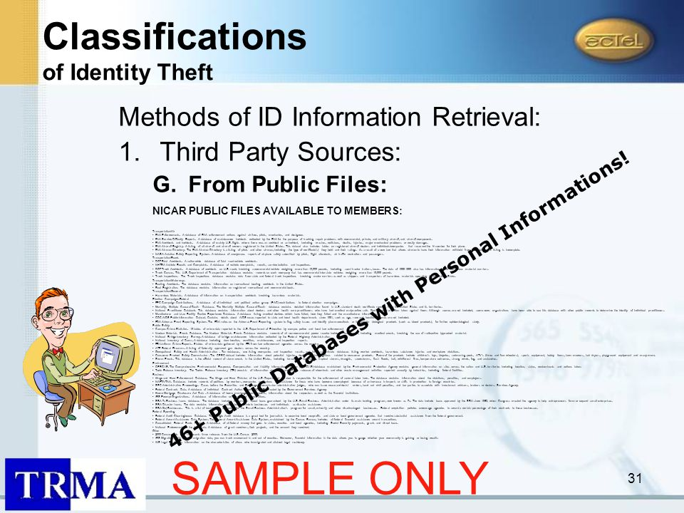 31 Methods of ID Information Retrieval: 1.Third Party Sources: G.From Public Files: NICAR PUBLIC FILES AVAILABLE TO MEMBERS: Transportation/Air FAA Enforcements: A database of FAA enforcement actions against airlines, pilots, mechanics, and designees FAA Service Difficulty Reports: A database of maintenance incidents collected by the FAA for the purpose of tracking repair problems with commercial, private, and military aircraft, and aircraft components.