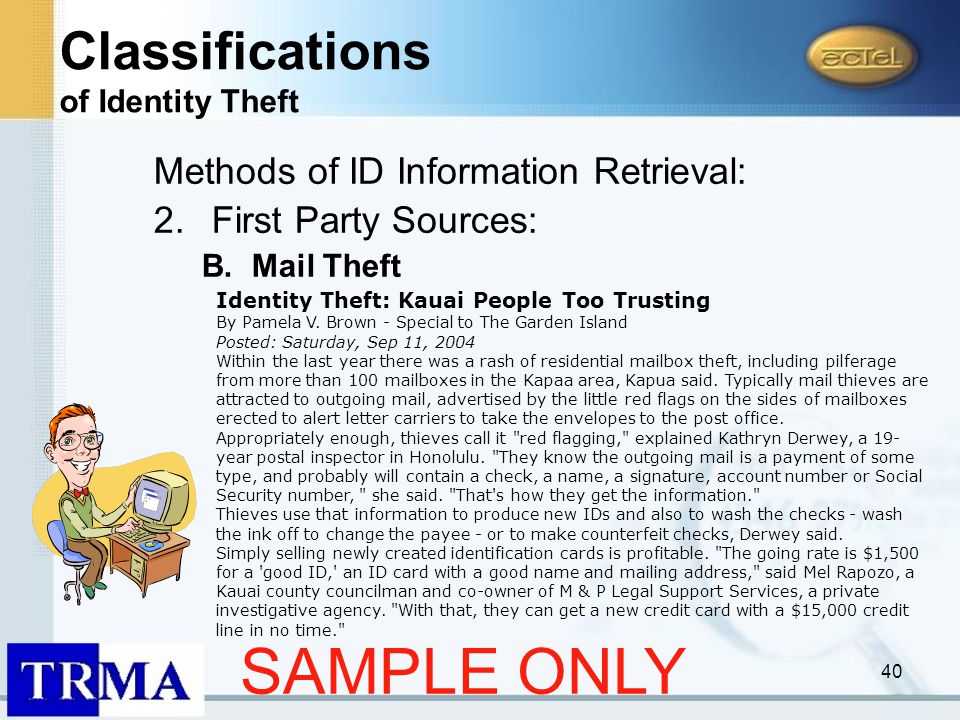 40 Methods of ID Information Retrieval: 2.First Party Sources: B.Mail Theft Identity Theft: Kauai People Too Trusting By Pamela V.