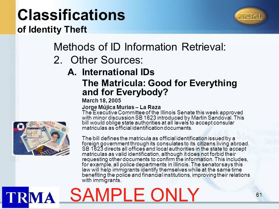 61 Methods of ID Information Retrieval: 2.Other Sources: A.International IDs The Matricula: Good for Everything and for Everybody.