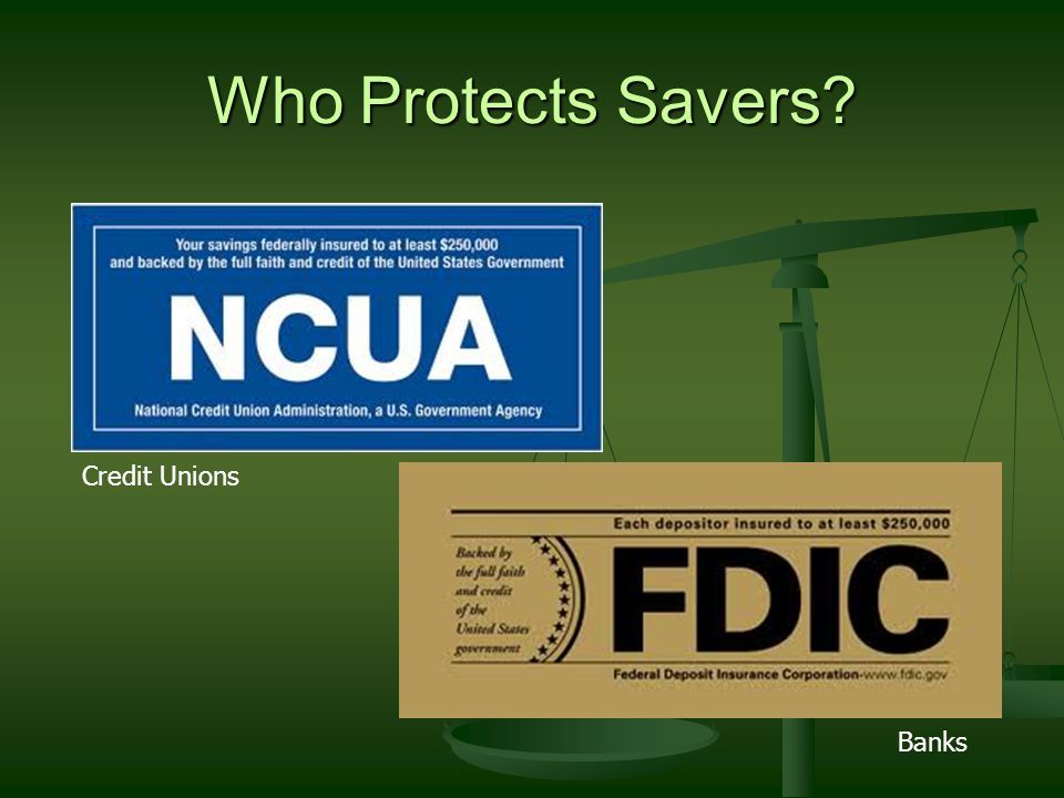 Who Protects Savers? Credit Unions Banks