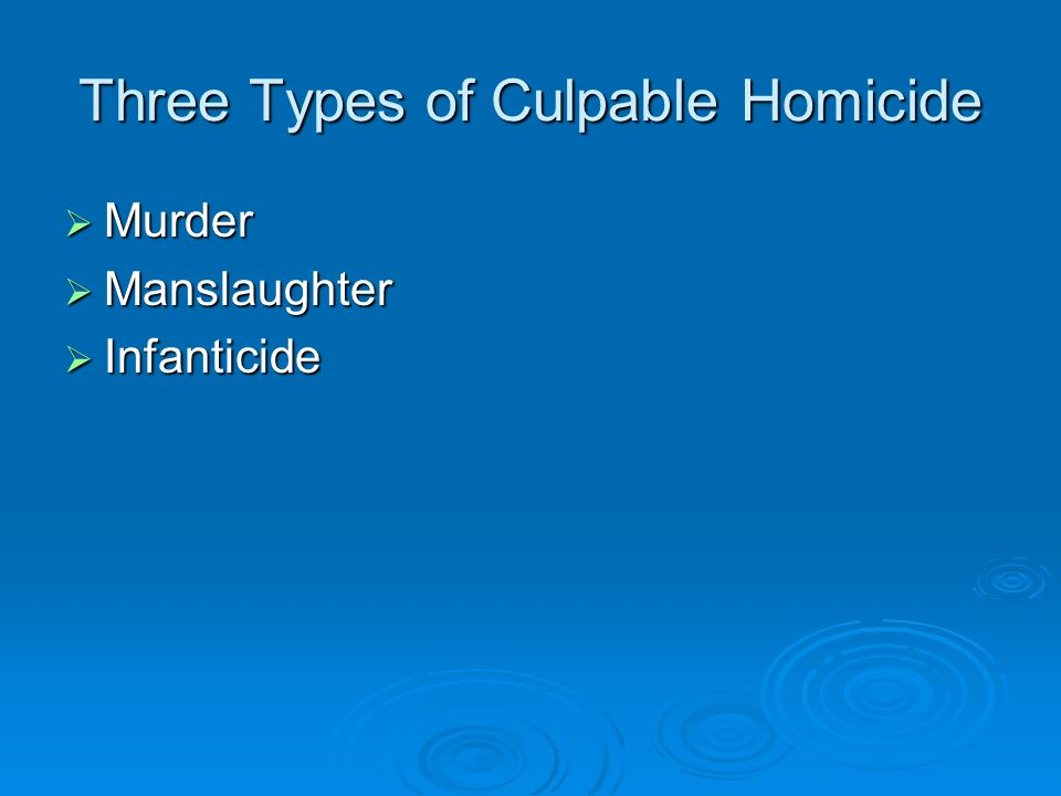 Infanticide  Before 1948, a person who committed infanticide would have been found guilty of murder.