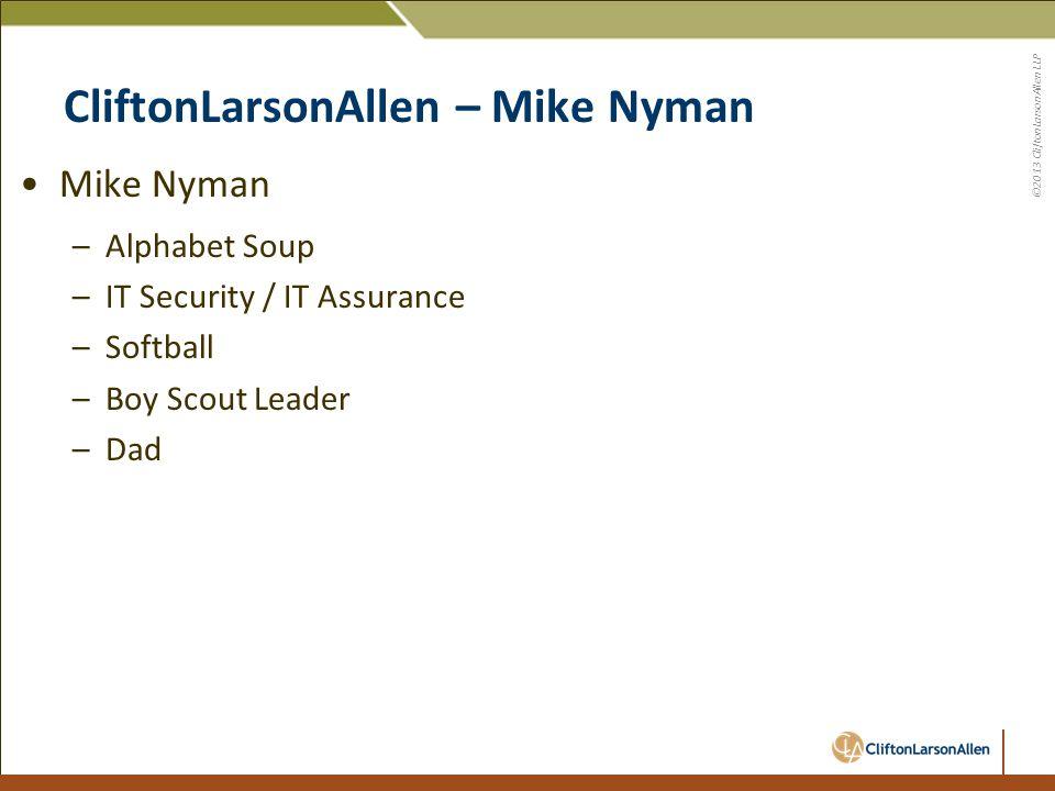 ©2013 CliftonLarsonAllen LLP Boy Scouts, IT Professionals, & Hackers Be Prepared… Boys Scouts –Be Prepared –Mountain Man Rendezvous Preparation –Road Trip!!!