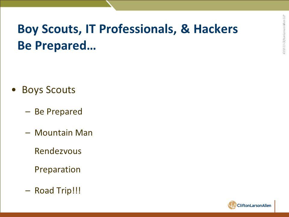 ©2013 CliftonLarsonAllen LLP Social Engineering Email Phishing – Spear Phishing On-line trojans How do hackers and fraudsters break in?