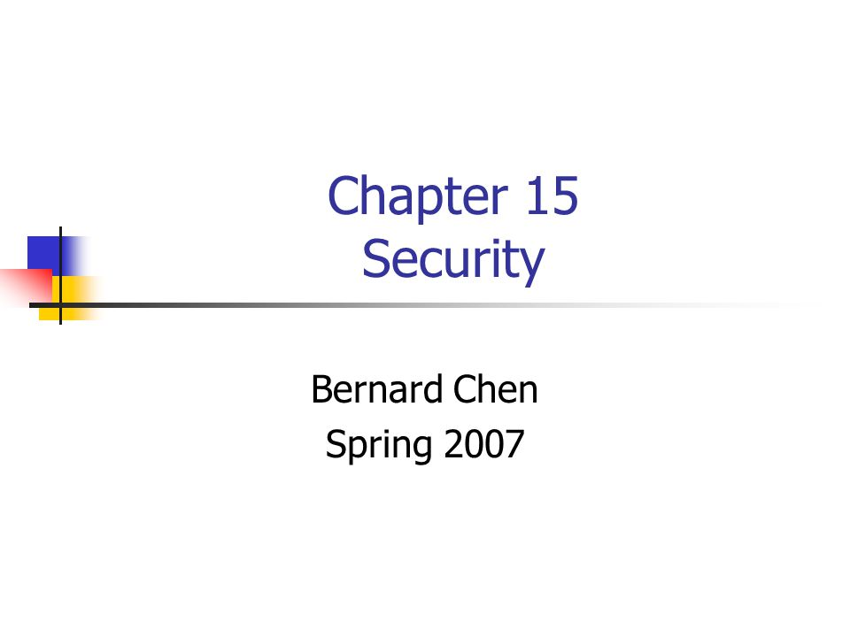 Protection vs.Security Protection (Ch.14) deals with internal problem Security (Ch.