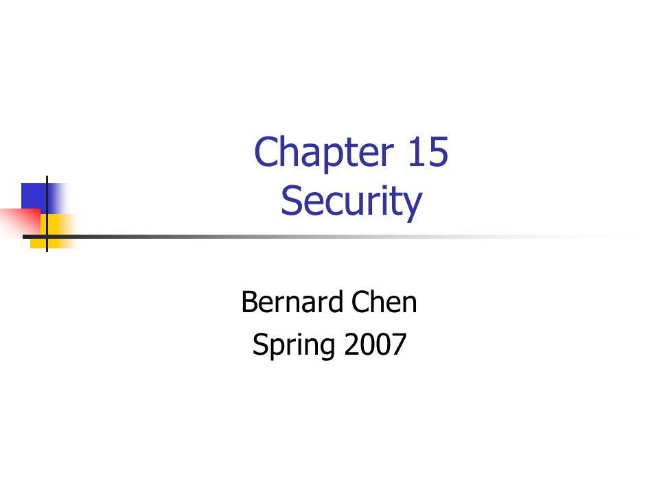 Chapter 15 Security Bernard Chen Spring 2007